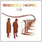 Broken Home - Life