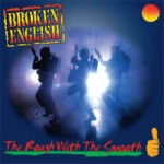 Broken English - The Rough With The Smooth