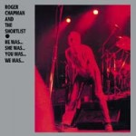 Roger Chapman And The Short List