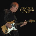 ERIC BELL Live Tonite...Plus