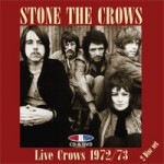 STONE THE CROWS Live Crows 1972/73