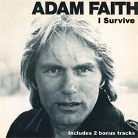 ADAM FAITH I Survive