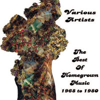 VARIOUS The Best of Homegrown Music 1968-1980