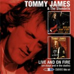 TOMMY JAMES & THE SHONDELLS Live and On Fire