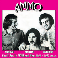 AMMO Can't Smile Without You 1966-1977