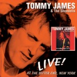 TOMMY JAMES & THE SHONDELLS Live! At The Bitter End, New York