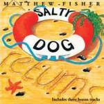 MATTHEW FISHER A Salty Dog Returns