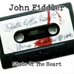 JOHN FIDDLER State Of The Heart
