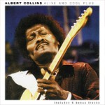 ALBERT COLLINS Alive And Cool Plus