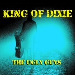 THE UGLY GUYS King Of Dixie