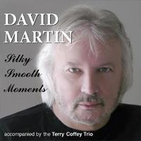 DAVID MARTIN Silky Smooth Moments