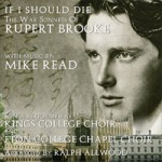 KINGS COLLEGE CHOIR & ETON COLLEGE CHAPEL CHOIR with music by MIKE READ If I Should Die - The War Sonnets Of RUPERT BROOKE