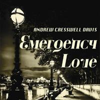 ANDREW CRESSWELL DAVIS Emergency Love