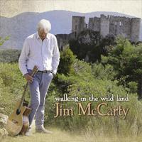 JIM McCARTY Walking In The Wild Land