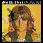 STONE THE CROWS & MAGGIE BELL Best Of